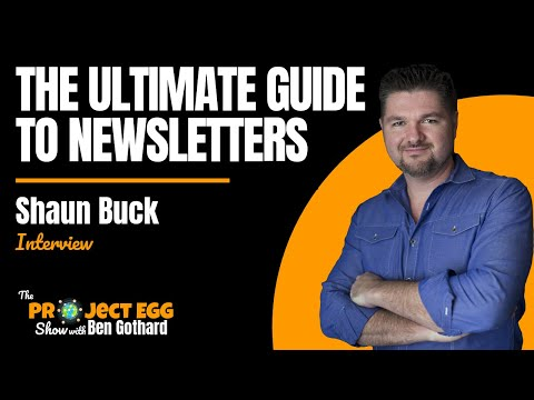 Shaun Buck: The Ultimate Guide To Newsletters