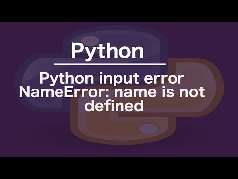 Python input error NameError: name is not defined