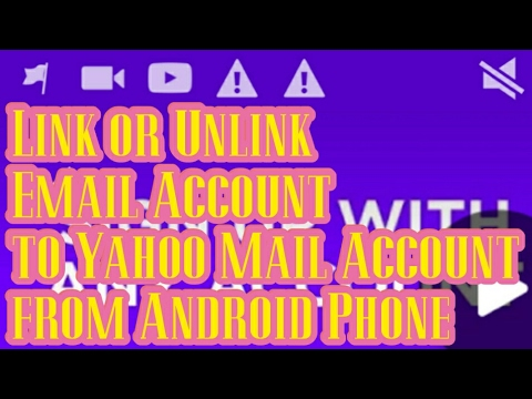How To Link or Unlink Any Email Account to Yahoo Mail Account from Android Phone