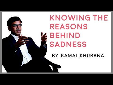 Happiness Course - Knowing the Reason Behind Sadness || Kamal Khurana News 2017