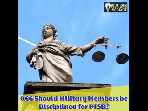 066 Should Military Members be Disciplined for PTSD?
