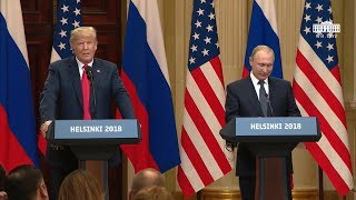 President Trump Holds a Joint Press Conference with the President of the Russian Federation
