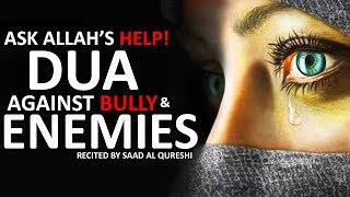 POWERFUL DUA Against Bully, Enemies, Haters and Jealous Evil People !