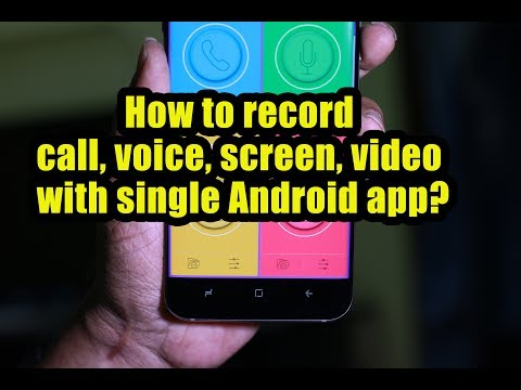 How to record call, voice, screen, video with single Android app?