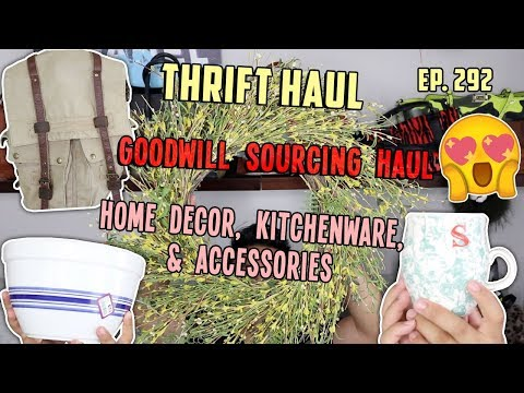 GOODWILL SOURCING HAUL - HOME DECOR, KITCHENWARE, & ACCESSORIES    THRIFT HAUL EP. 292