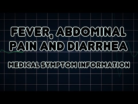 Fever, Abdominal pain and Diarrhea (Medical Symptom)