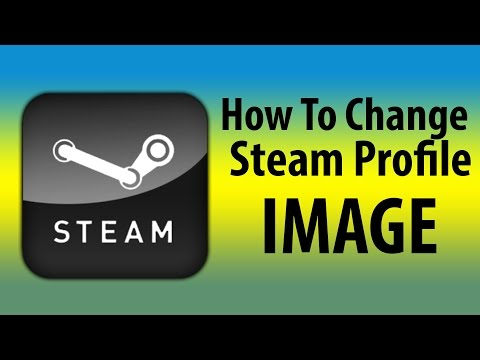 How To Change Steam Profile Image - Steam Tutorial