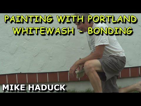 Painting with Portland , Whitewash, bonding,  (Mike Haduck)