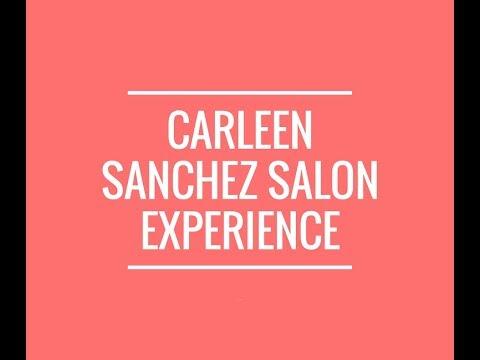 Carleen Sanchez Salon Experience