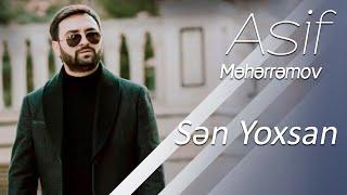 Asif Meherremov - Sen yoxsan 2019