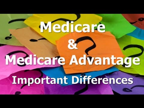 Medicare And Medicare Advantage - 5 Significant Differences You Need To Understand