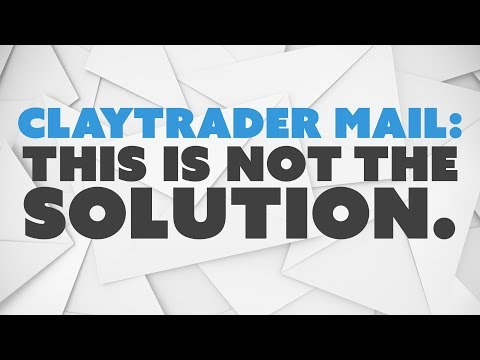 ClayTrader Mail: This is Not the Solution.