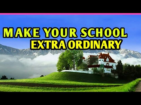 make your school extra ordinary || how to improve school performance ?