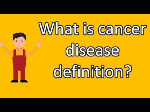 What is cancer disease definition ? |Find Health Questions