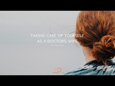 Taking Care of Yourself As A Doctor's Wife