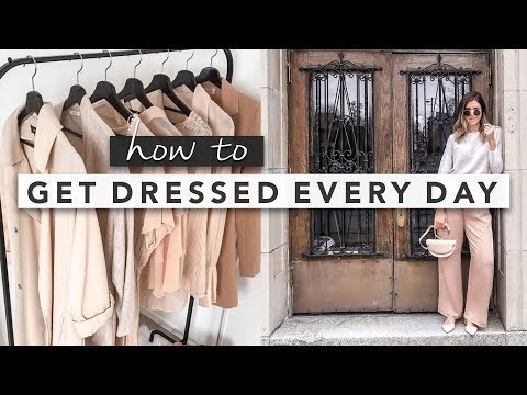 How to Get Dressed and Decide What to Wear Every Day   by Erin Elizabeth