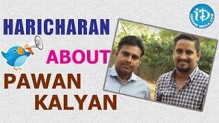 Haricharan Tweets About Pawan Kalyan
