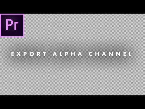 How To Export With A Transparent Background in Premiere Pro (alpha channel) | Tutorial