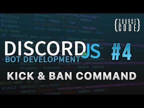 Discord.js Bot Development - Kick and Ban Command - Episode 4