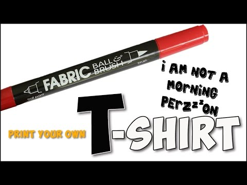 how to use a fabric marker on a tshirt - im not a morning perzon