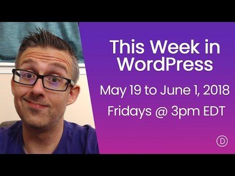 This Week in WordPress (May 19 to June 1, 2018)