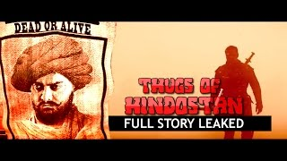 Thugs of HIndostan  Full Story Leaked | Aamir khan, Amitabh Bachhan