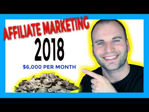 4 AFFILIATE MARKETING TIPS 2018 TO MAKE $6,000 PER MONTH