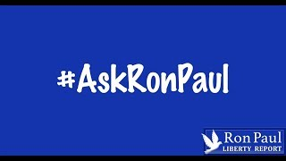Debt Or Taxes? How To Win Elections? NAFTA? #AskRonPaul