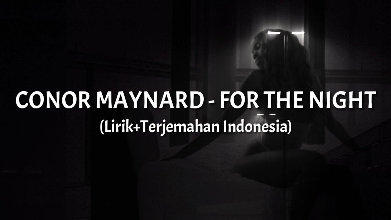 For The Night - Conor Maynard ||Acoustic|| (Lirik Terjemahan Indonesia)