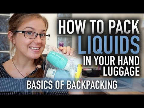 HOW TO PACK LIQUIDS IN YOUR HAND LUGGAGE | Basics of Backpacking #8