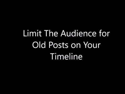 Limit The Audience for Old Posts on Your Timeline