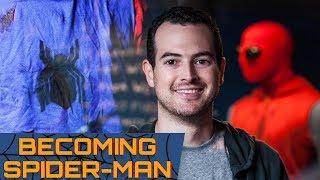 Becoming Spider-Man & Living a Dream! (#SpiderManDIY)