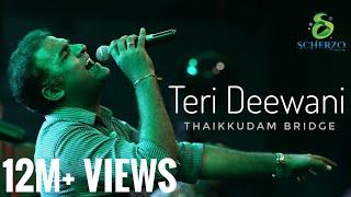 Teri Deewani | Thaikkudam Bridge Live | City Shor - The Best ever Cover of Teri Deewani !Awestruck!!