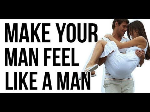 How to Make Him Feel Like a Man | The Key To Make Him Fall In Love With You