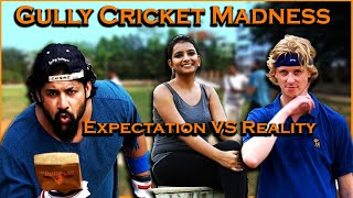 Gully Cricket Expectations VS Reality | 2 Foreigners In Bollywood