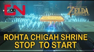 Zelda BoTW Rohta Chigah Shrine Solution - Stop  to Start - Champion's Ballad DLC