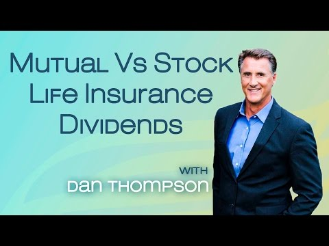 How Whole Life Insurance Dividends Work and Grow - Stock Vs Mutual Life Insurance Companies