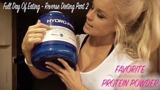 Full Day of Eating, Favorite Protein Powder | Reverse Dieting Part 2