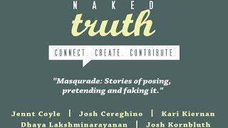 Naked Truth - Masquerade: Dhaya Lakshminarayanan