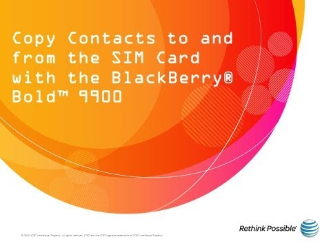 Copy Contacts to and from the SIM Card with the BlackBerry® Bold™ 9900: AT&T How To Video Series