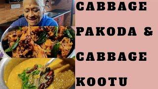 CABBAGE PAKODA & CABBAGE KOOTU