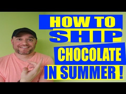 How to Ship Chocolate in the Summer time Heat