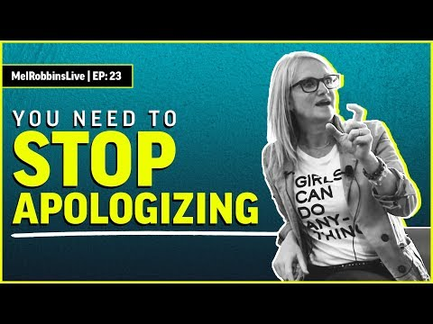 You need to STOP apologizing | MELROBBINSLIVE EP 23