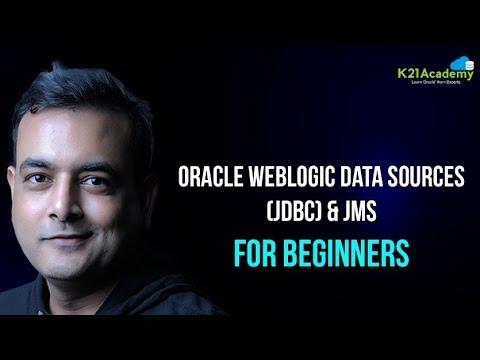 Oracle Weblogic Data Sources (JDBC) & JMS: For Beginners