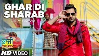 Ghar Di Sharab Video Song Gippy Grewal |