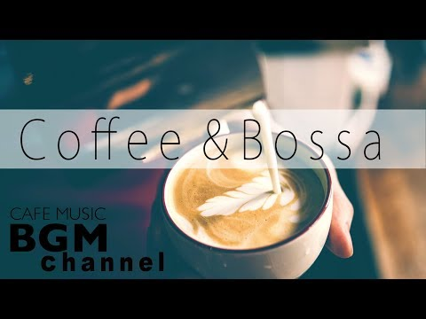 Bossa Nova Cafe Music - Smooth Jazz Music - Relaxing Music For Study, Work