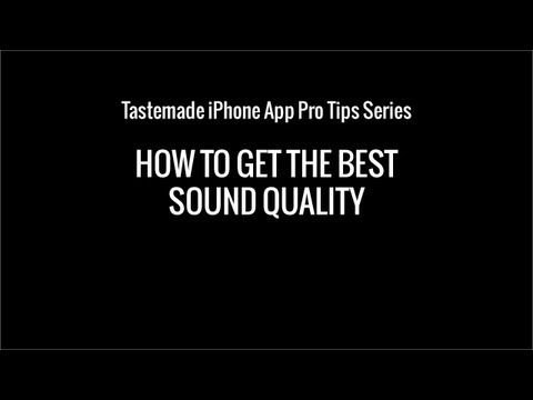 How to get the best sound quality | Tastemade iPhone App Pro Tips