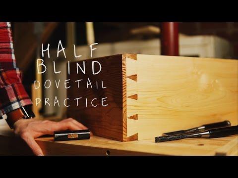 Half Blind Dovetail Practice