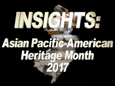Insights: Asian Pacific American Heritage Month 2017