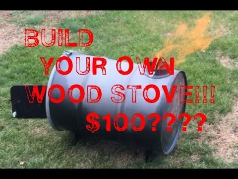 Build Your Own Wood Stove!!!